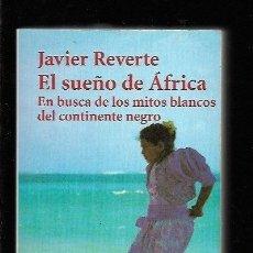 Libros: SUEÑO DE AFRICA - EL. EN BUSCA DE LOS MITOS BLANCOS DEL CONTINENTE NEGRO. Lote 143352334