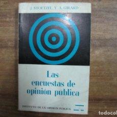 Libros: MHE57 J. STOETZEL Y A. GIRARD, LAS ENCUESTAS DE OPINION PUBLICA, 1973, MADRID, 344 PAG.. Lote 143375314
