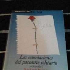 Libros - Biblioteca de El Sol N. 271, Jean-Jaques Rousseau, las ensoñaciones del paseante solitario - 143399426