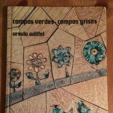 Libros: CAMPOS VERDES CAMPOS GRISES - ÚRSULA WOLFEL. Lote 143405746