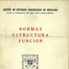 Libros: NORMAS. ESTRUCTURA. FUNCIÓN. CENTRO DE ESTUDIOS COMARCALES DE IGUALADA. . Lote 143458738