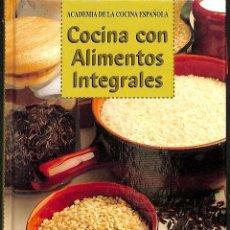 Libros: COCINA CON ALIMENTOS INTEGRALES. Lote 143515812