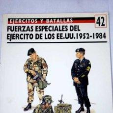 Libros: FUERZAS ESPECIALES DEL EJÉRCITO DE LOS EE.UU. 1952-84. Lote 143555109