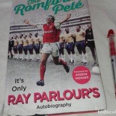 Libros: THE ROMFORD PELE, RAY PARLOUR´S, EN INGLES. Lote 143634462