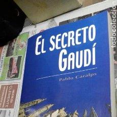 Libros: EL SECRETO GAUDI. PABLO CARALPS. DEDICADO POR AUTOR. 1 EDICION. Lote 143642782