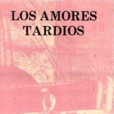 Libros: LOS AMORES TARDÍOS - BAROJA, PIO. Lote 143672901