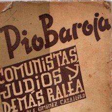 Libros: COMUNISTAS, JUDIOS Y DEMÁS RALEA - BAROJA, PÍO. Lote 143672937