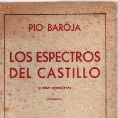 Libros: LOS ESPECTROS DEL CASTILLO Y OTRAS NARRACIONES - BAROJA, PÍO. Lote 143672941