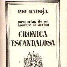 Libros: CRÓNICA ESCANDALOSA - BAROJA, PIO. Lote 143672945
