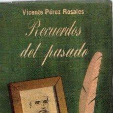 Libros: RECUERDOS DEL PASADO - PÉREZ ROSALES, VICENTE. Lote 143672949