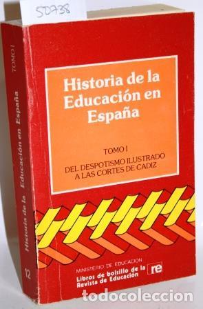 Historia De La Educacion En Espana Tomo I Del Despotismo Ilustrado A Las Cortes De Cadiz Textos Y