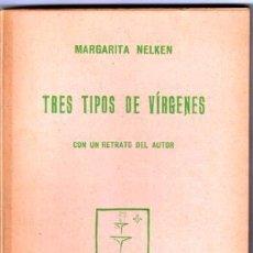 Libros: TRES TIPOS DE VÍRGENES - NELKEN, MARGARITA. Lote 143700117