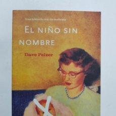 Libros - El niño sin nombre. Una historia real de maltrato / David Pelzer - 143951760