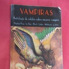 Libros: VAMPIRAS. ANTOLOGÍA DE RELATOS SOBRE MUJERES VAMPIRO. VARIOS AUTORES. VALDEMAR. 1999. Lote 144167446