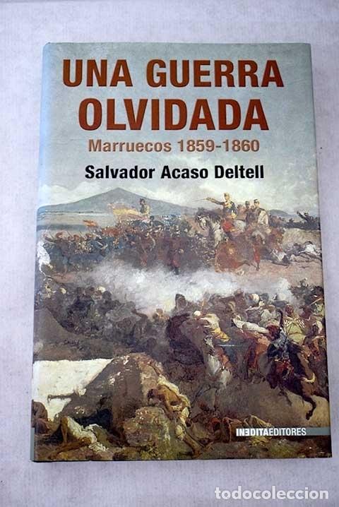 UNA GUERRA OLVIDADA: MARRUECOS 1859-1860 (Libros sin clasificar)