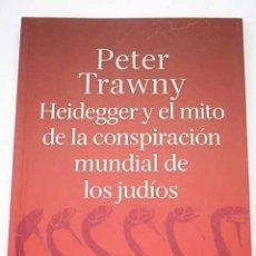 Libros: HEIDEGGER Y EL MITO DE LA CONSPIRACIÓN MUNDIAL DE LOS JUDÍOS. Lote 144303116