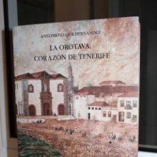 Libros: LA OROTAVA, CORAZON DE TENERIFE - ANTONIO LUQUE HERNANDEZ. CANARIAS 1988. UNA JOYA. Lote 210617931