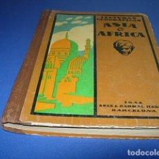 Libros: LECTURAS GEOGRAFICAS: I ASIA Y AFRICA .. POR DIEGO PASTOR .. BARCELONA, SEIX Y BARRAL,. Lote 144956190