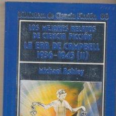 Libros: LOS MEJORES RELATOS DE CIENCIA FICCIÓN. LA ERA DE CAMPBELL 1936-1945 (II) MICHEL ASHLEY. EDICIONES O. Lote 178857815