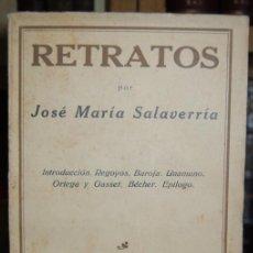 Libros: RETRATOS. INTRODUCCIÓN. REGOYOS. BAROJA. UNAMUNO. ORTEGA Y GASSET. BÉCHER. EPÍLOGO - SALAVERRIA, JOS. Lote 145334744