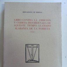 Libros: LIBRO CONTRA LA AMBICIÓN Y CODICIA DESORDENADA DE AQUESTE TIEMPO: LLAMADO ALABANZA DE LA POBREZA . Lote 145482670