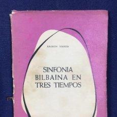 Libros: SINFONIA BILBAINA EN TRES TIEMPOS RAMON SIERRA COFRE DEL BILBAINO 1966 27,5X19,5CMS. Lote 145521770