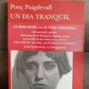 Libros: PONÇ PUIGDEVALL, UN DIA TRANQUIL.CATALÀ. Lote 145731090