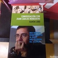 Libros: CONVERSACIONES CON JUAN CARLOS MONEDERO RAMÓN LOBO 1 EDICION. Lote 146029172