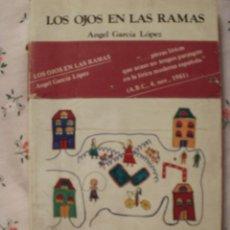 Libros: LOS OJOS EN LAS RAMAS - ANGEL GARCIA LOPEZ - EDITORIAL GODOY . Lote 146042206