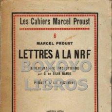 Libros: PROUST, MARCEL. LES CAHIERS MARCEL PROUST, 6: LETTRES À LA NRF. BIBLIOGRAPHIE PROUSTIENNE PAR G. DA. Lote 146205233