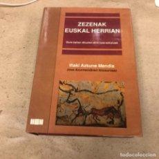Libros: ZEZENAK EUSKAL HERRIAN. IÑAKI AZKUNE MENDIA. ED. UDAKO EUSKAL UNIBERTSITATEA 1989.. Lote 146271818