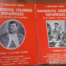 Libros: BANDIDOS CÉLEBRES ESPAÑOLES (EN LA HISTORIA Y EN LA LEYENDA) 2 VOL. - HERNÁNDEZ GIRBAL, F. Lote 133922403