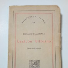 Libros: LEXICON BILBAINO - SEGUNDA EDICIÓN AUMENTADA, 1960 - (EMILIANO DE ARRIAGA) EDICIONES MINOTAURO. Lote 146672502