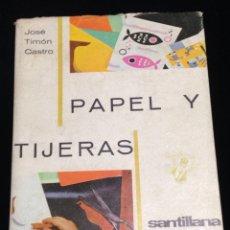 Libros: PAPEL Y TIJERAS,POR JOSE TIMON CASTRO,EDITORIAL SANTILLANA,AÑO 1969.. Lote 147242568