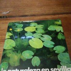 Libros: LA NATURALEZA EN SEVILLA. Lote 147581522