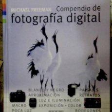 Libros: MICHAEL FREEMAN. COMPENDIO DE FOTOGRAFÍA DIGITAL. EVERGREEN. 2009. 640 PGS. TAPA DURA.. Lote 147654822