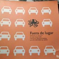 Libros: FUERA DE LUGAR TRIBUNAS DE OPINIÓN DE LUIS GRAU LOBO VIÑETAS DE ERNESTO RODERA PARA EL MUNDO DE LEÓ. Lote 147760422