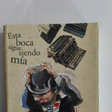 Libros: JOAQUIN SABINA ESTA BOCA SIGUE SIENDO MIA. Lote 148032878