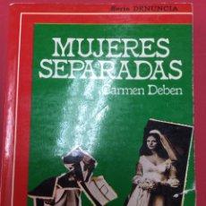 Libros: MUJERES SEPARADAS-CARMEN DEBEN. Lote 278410788