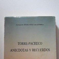 Libros: TORRE PACHECO ANECDOTAS Y RECUERDOS. JOAQUIN FERRANDIZ GUTIERREZ. MURCIA. 1989 . Lote 148093162