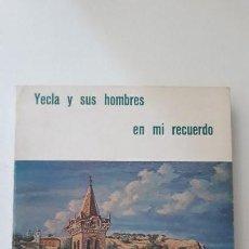 Libros: YECLA Y SUS HOMBRES EN MI RECUERDO. FRANCISCO AZORIN ALBIÑANA. EDITA EL AUTOR. MADRID, 1979.. Lote 148095270