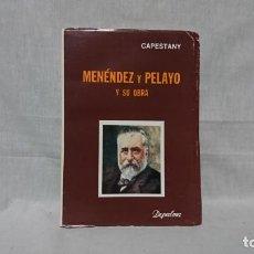 Libros: MENENDEZ Y PELAYO Y SU OBRA, CAPESTANY. Lote 148097074