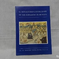 Libros: EL MONASTERIO CISTERCIENSE DE SAN BERNARDO DE BURGOS. Lote 148098466