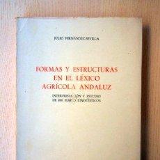 Libros: FORMAS Y ESTRUCTURAS EN EL LÉXICO AGRÍCOLA ANDALUZ. INTERPRETACIÓN Y ESTUDIO DE 200 MAPAS LINGÜÍSTIC. Lote 148127948
