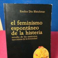 Libros: EL FEMINISMO ESPONTÁNEO DE LA HISTERIA - DIO BLEICHMAR - ADOTRAF, 1985. Lote 148134634