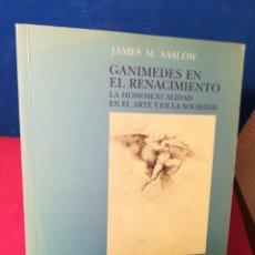 Libros: GANÍMEDES EN EL RENACIMIENTO, LA HOMOSEXUALIDAD EN EL ARTE Y EN LA SOCIEDAD - J. SASLOW -NEREA, 1989. Lote 148136232