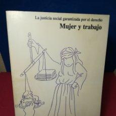 Libros: MUJER Y TRABAJO, LA JUSTICIA SOCIAL GARANTIZADA POR EL TRABAJO - FIMCJ, 1990. Lote 148147252
