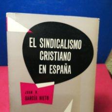 Libros: EL SINDICALISMO CRISTIANO EN ESPAÑA - JUAN GARCÍA NIETO - UNIVERSIDAD DEUSTO, 1960. Lote 148149925