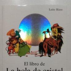 Libros: EL LIBRO DE LA BOLA DE CRISTAL - LOLO RICO - PLAZA & JANES, 2003. Lote 148224526