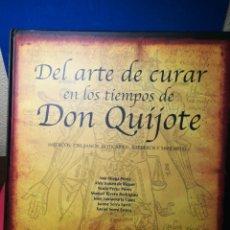 Libros: DEL ARTE DE CURAR EN TIEMPOS DE DON QUIJOTE, MÉDICOS, CIRUJANOS, BOTICARIOS, BARBEROS Y SIMILARES. Lote 148225416